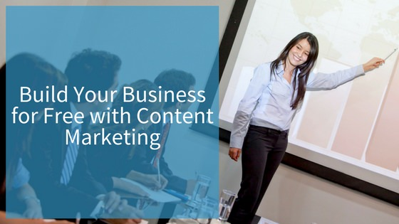 Build your business free with content marketing etched marketing