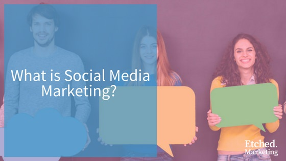 What is social media marketing