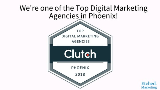 Top digital marketing agency phoenix etched marketing