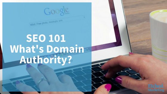 Whats domain authority etched marketing seo
