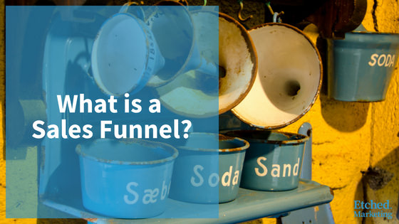 What is sales funnel etched marketing