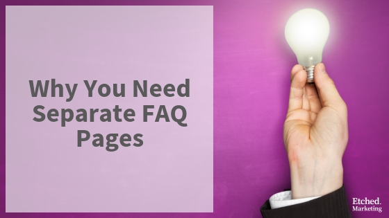 Why you need separate faq pages etched marketing