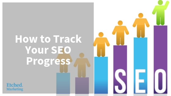 How to track seo etched marketing