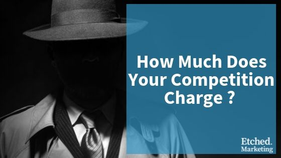 What does your competition charge